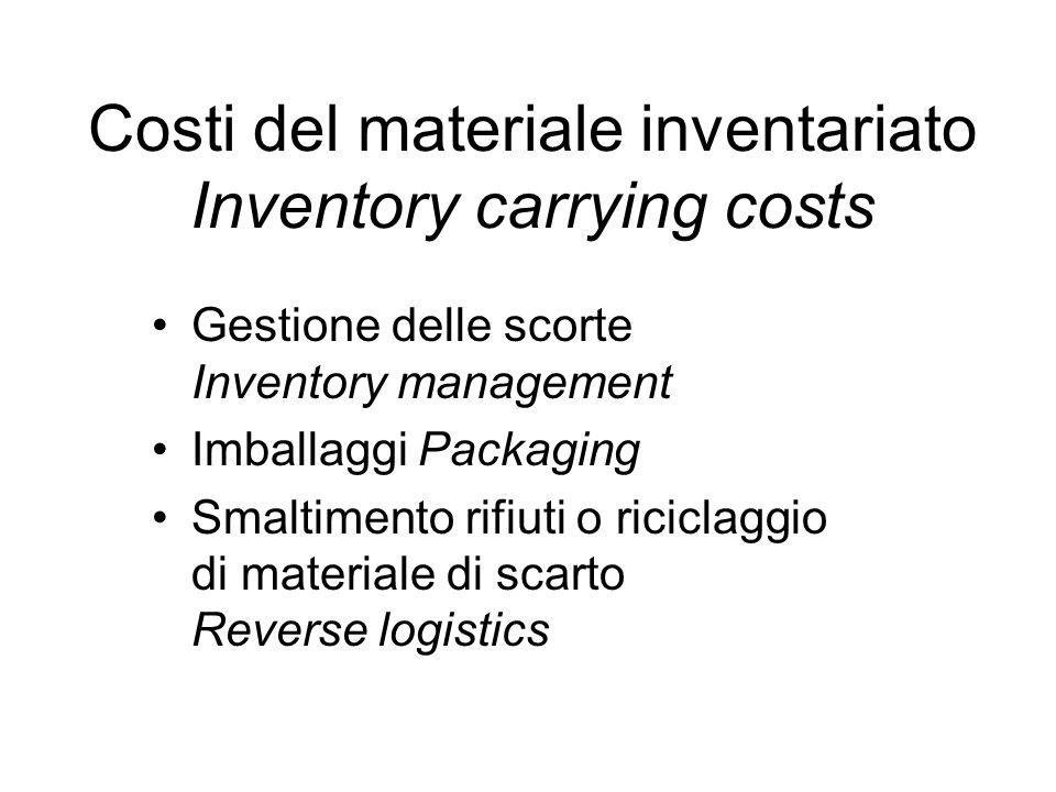 Costi del materiale inventariato Inventory carrying costs