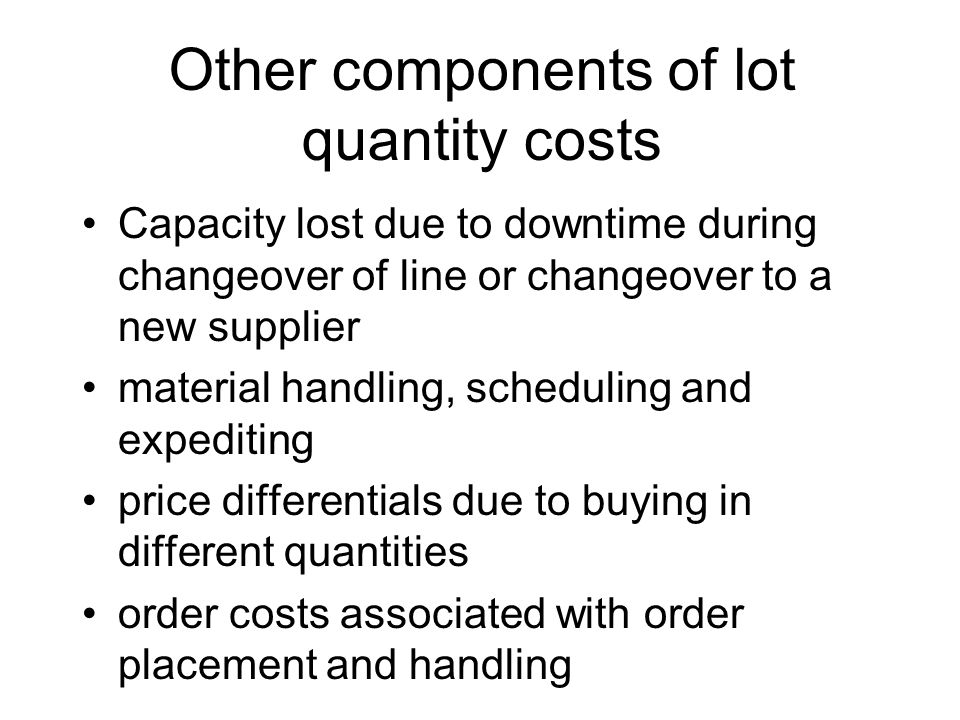 Other components of lot quantity costs