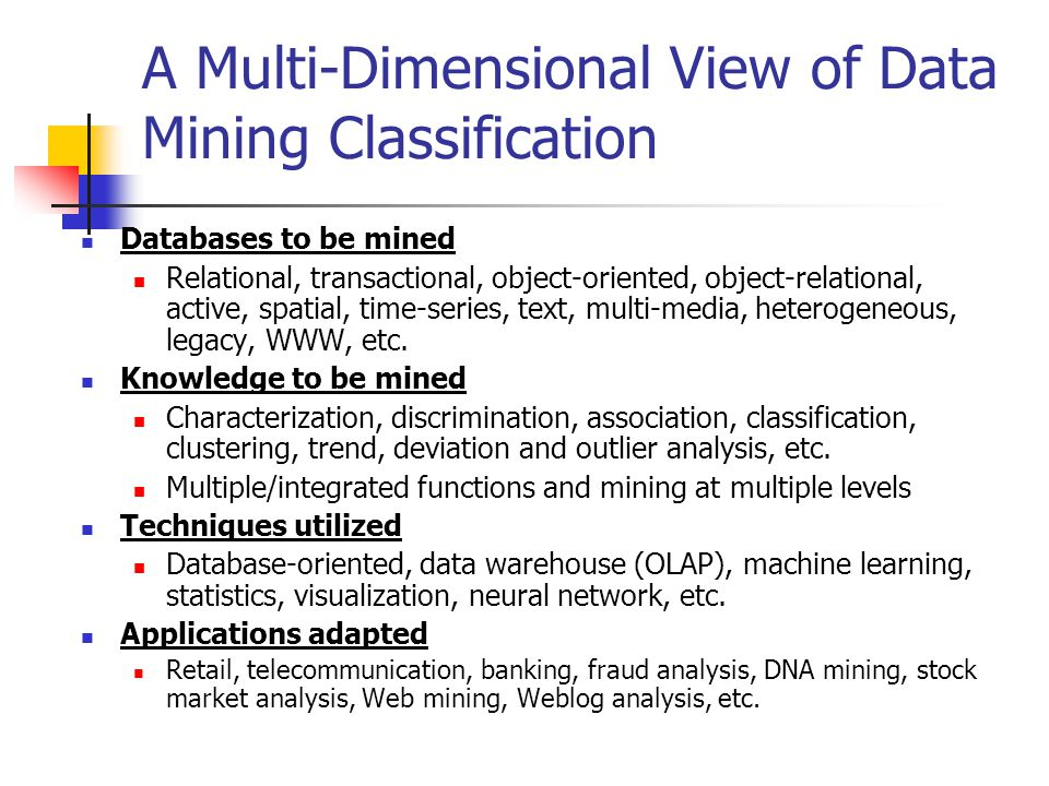 A Multi-Dimensional View of Data Mining Classification