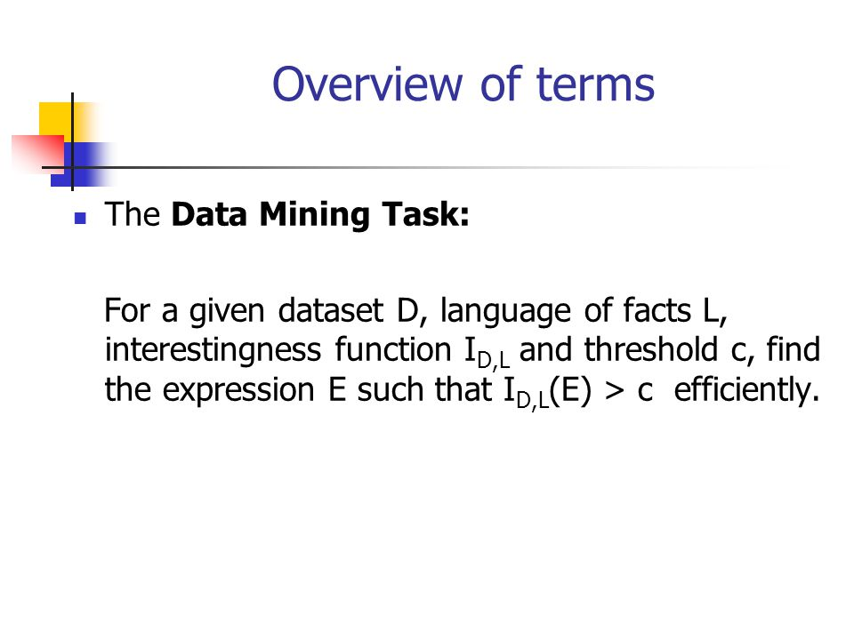 Overview of terms The Data Mining Task: