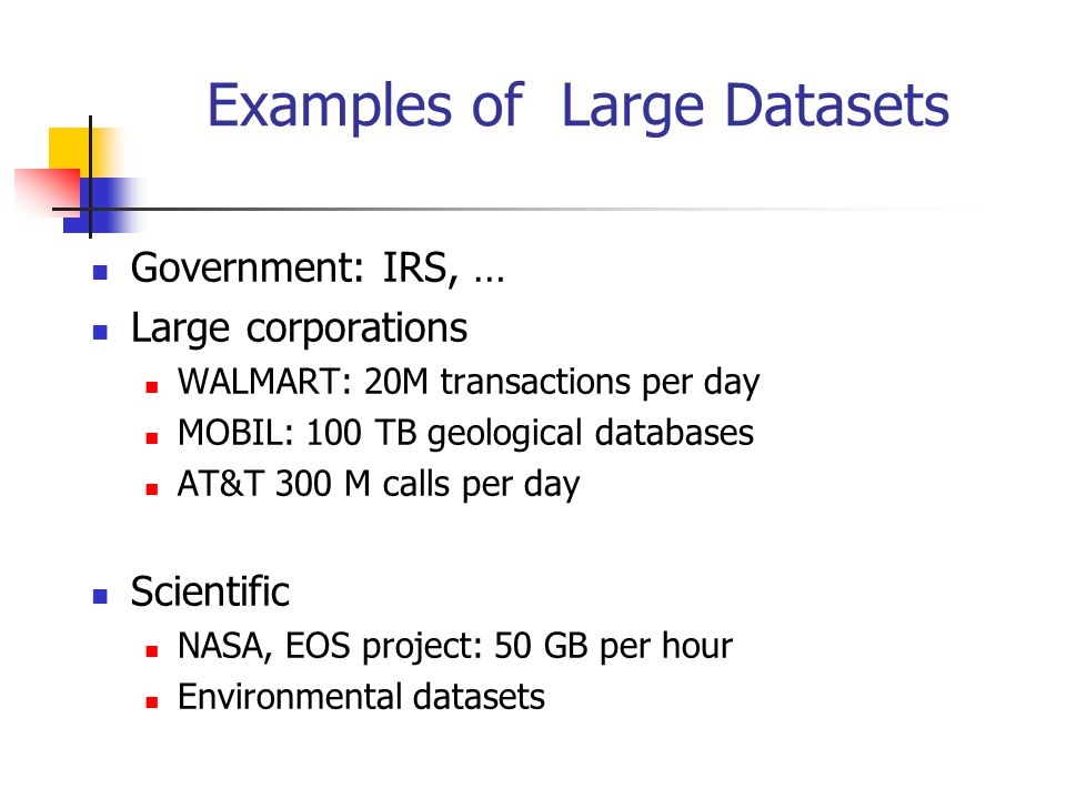 Examples of Large Datasets