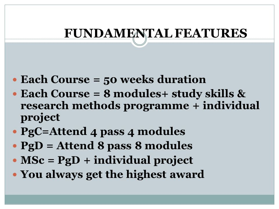 FUNDAMENTAL FEATURES Each Course = 50 weeks duration