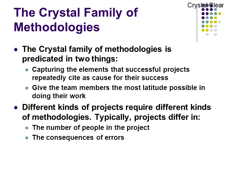The Crystal Family of Methodologies