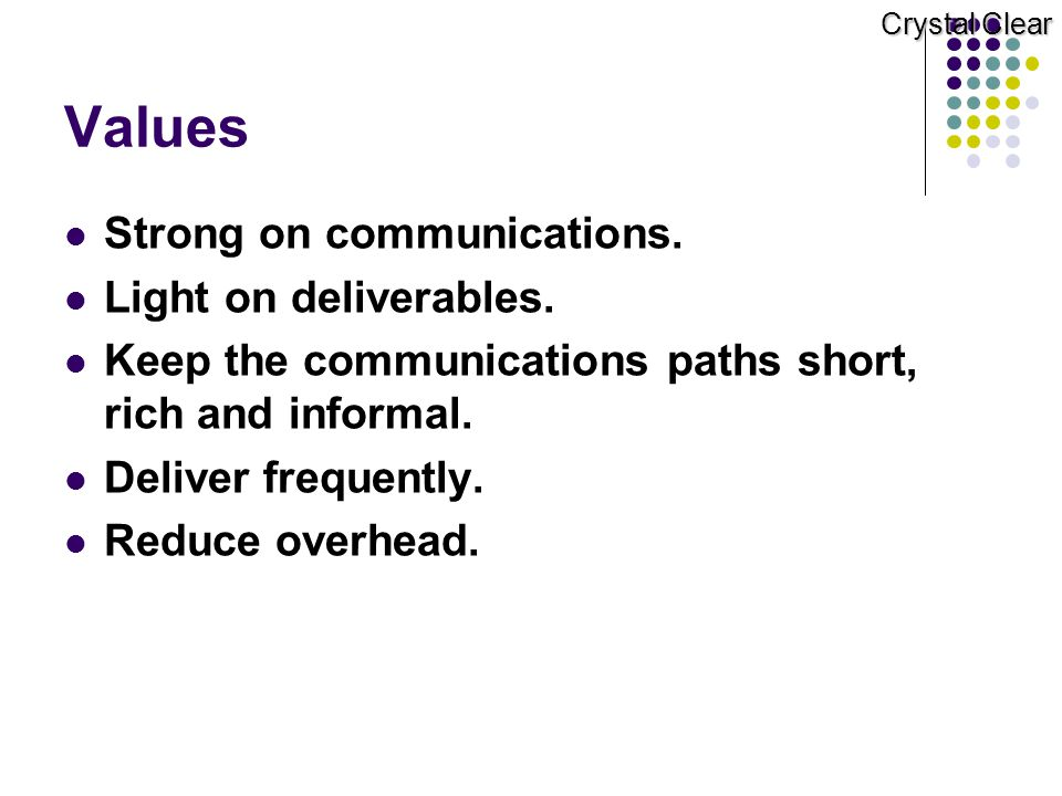 Values Strong on communications. Light on deliverables.
