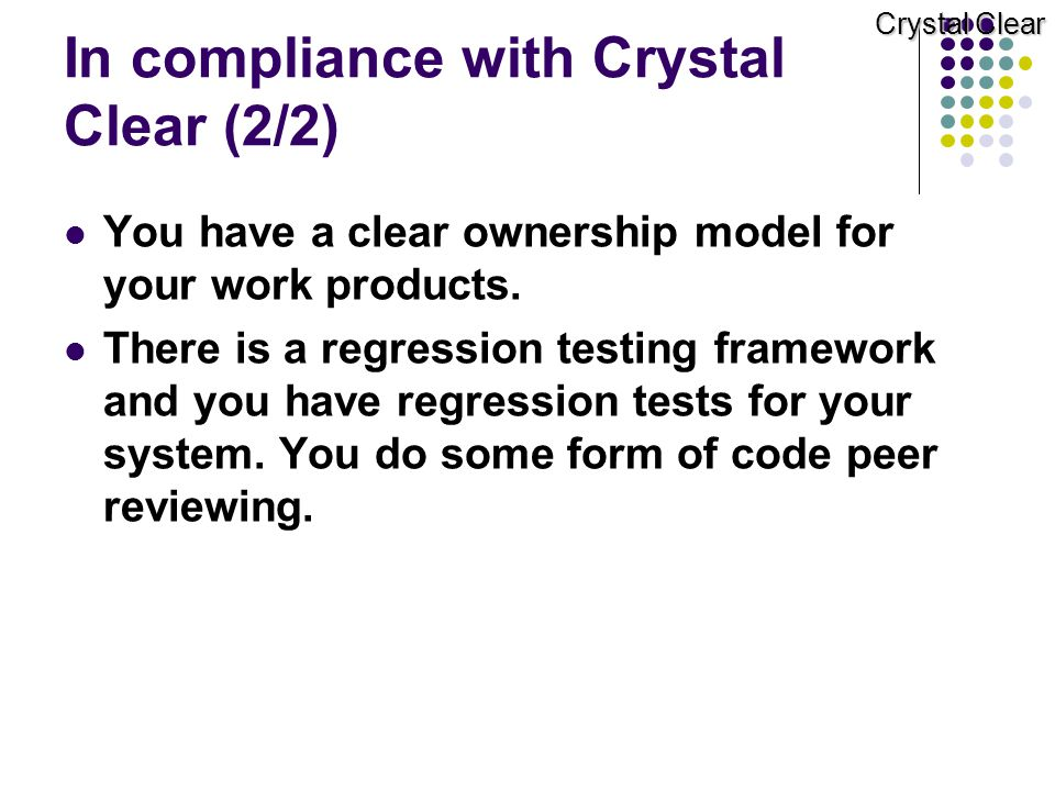In compliance with Crystal Clear (2/2)