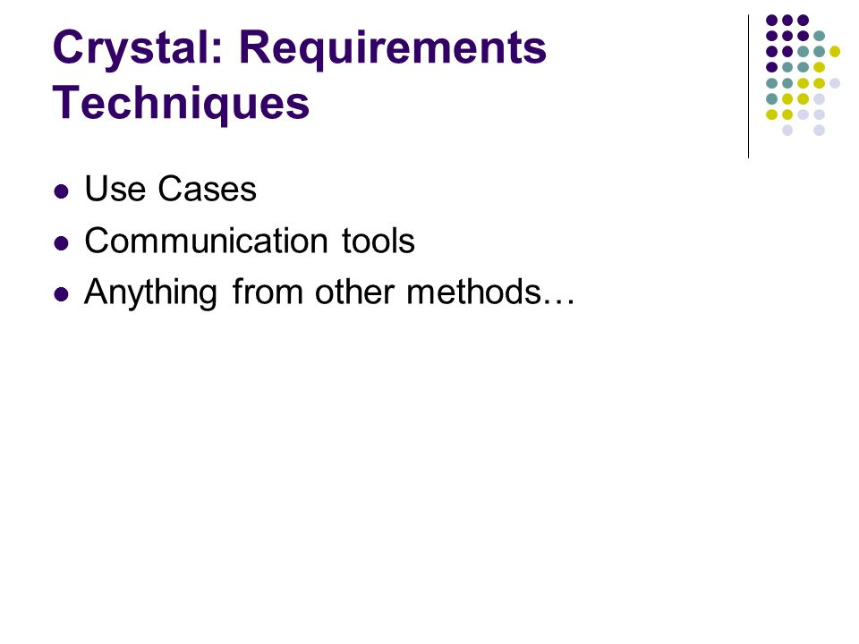 Crystal: Requirements Techniques