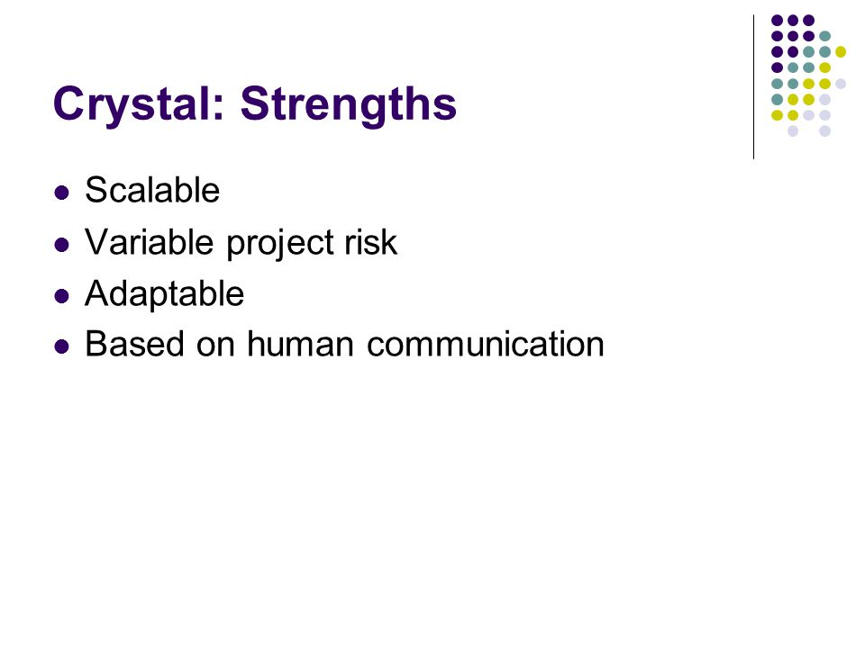 Crystal: Strengths Scalable Variable project risk Adaptable