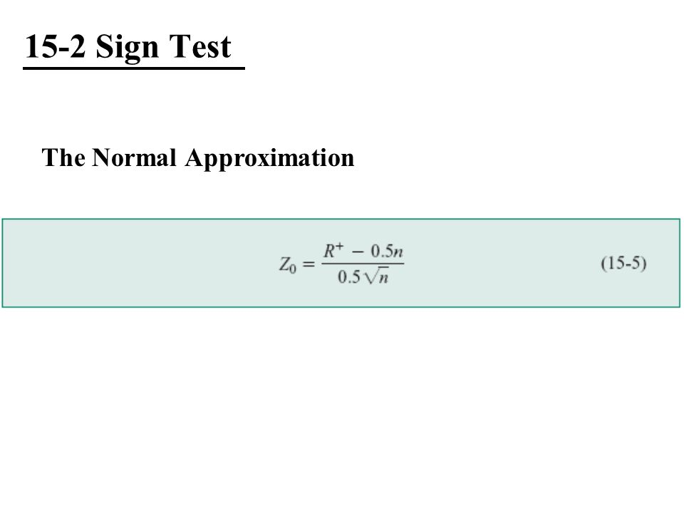 15-2 Sign Test The Normal Approximation
