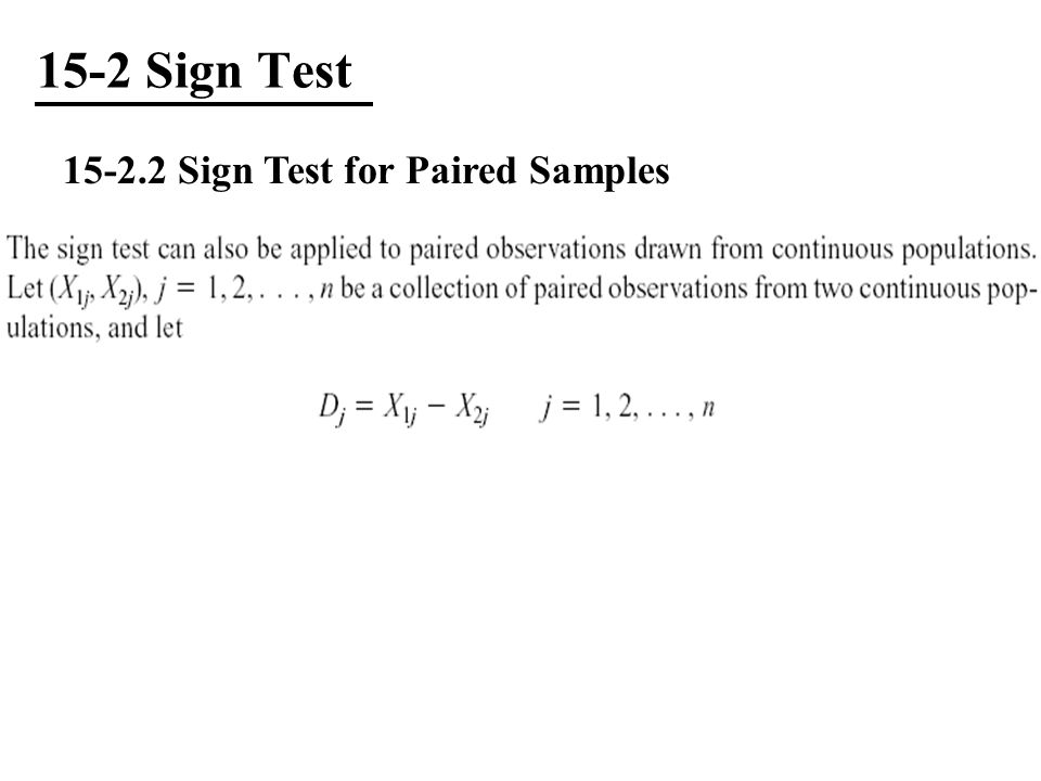 15-2 Sign Test Sign Test for Paired Samples