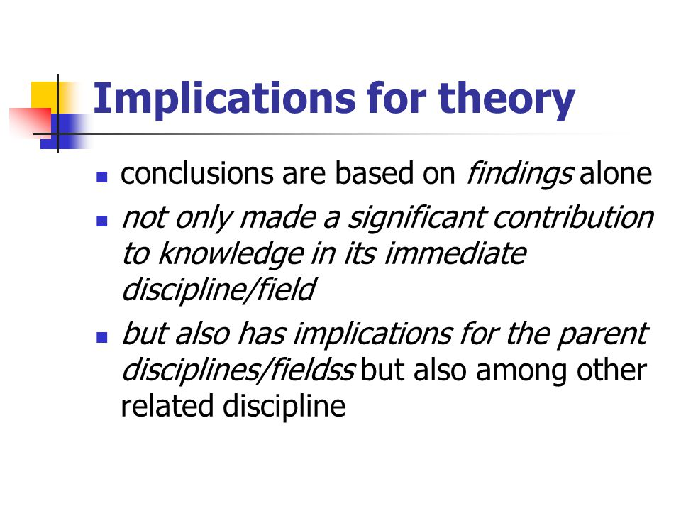 Implications for theory