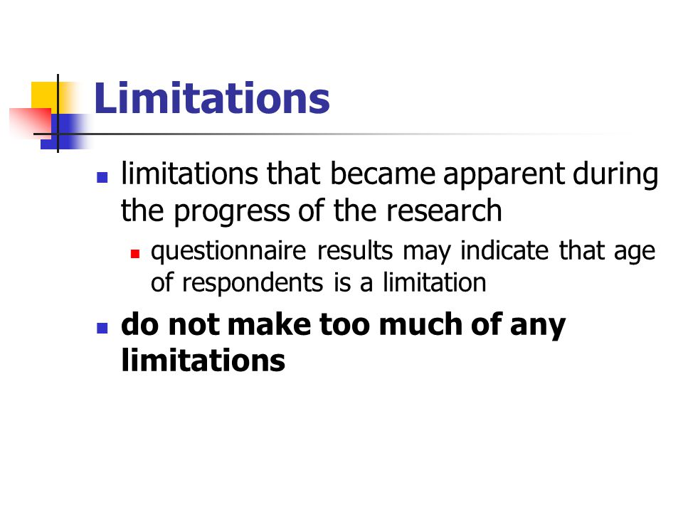 Limitations limitations that became apparent during the progress of the research.