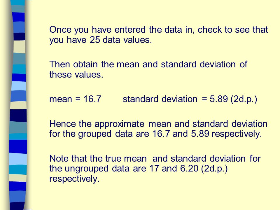 Once you have entered the data in, check to see that you have 25 data values.