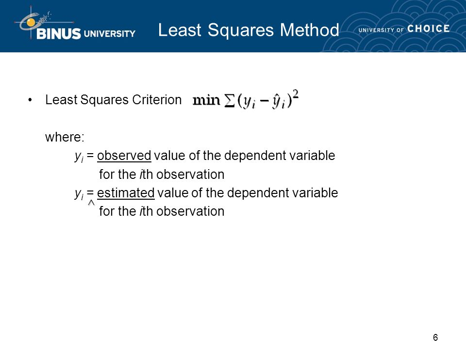 Least Squares Method Least Squares Criterion where: