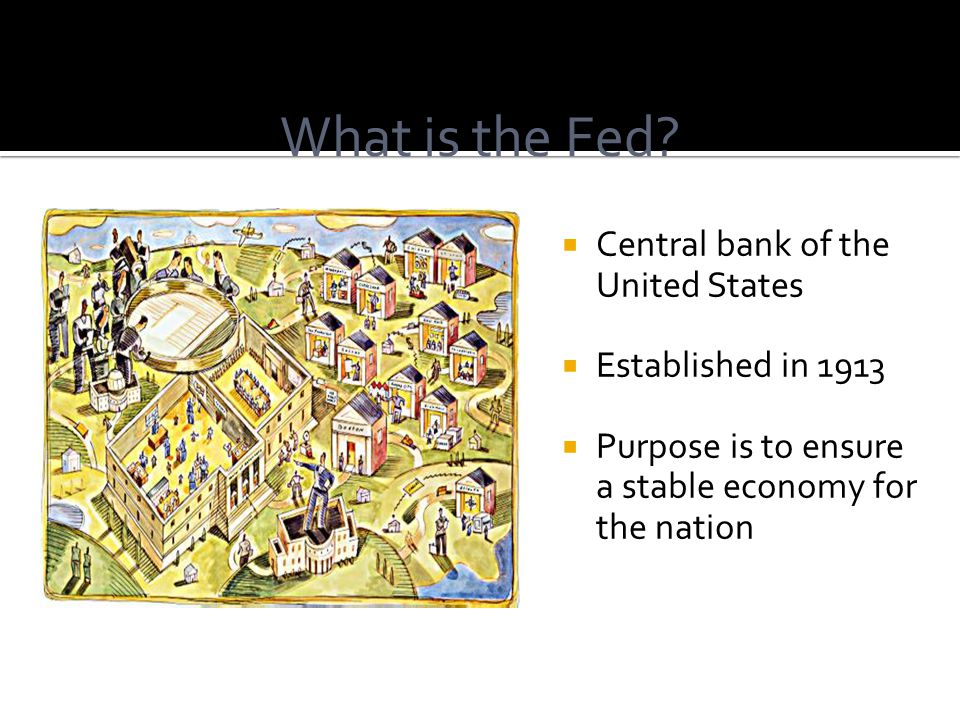 What is the Fed Central bank of the United States Established in 1913