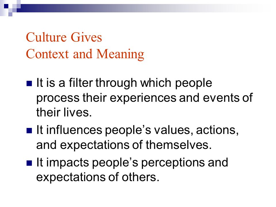 Culture Gives Context and Meaning