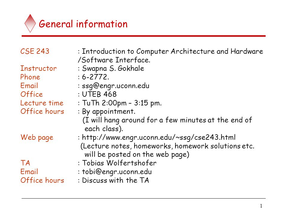 General Information Cse 243 Introduction To Computer Architecture And Hardware Software Interface Instructor Swapna S Gokhale Phone Ppt Video Online Download