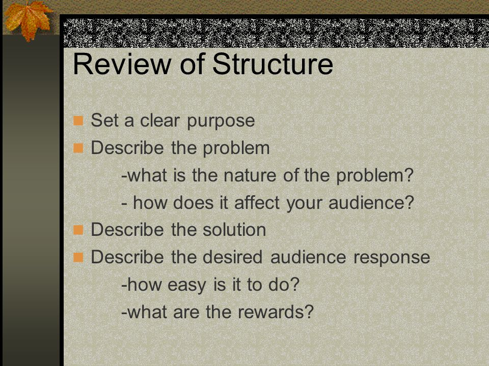 Review of Structure Set a clear purpose Describe the problem