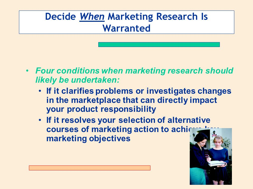 Decide When Marketing Research Is Warranted