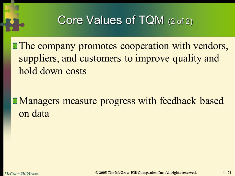 Core Values of TQM (2 of 2) The company promotes cooperation with vendors, suppliers, and customers to improve quality and hold down costs.