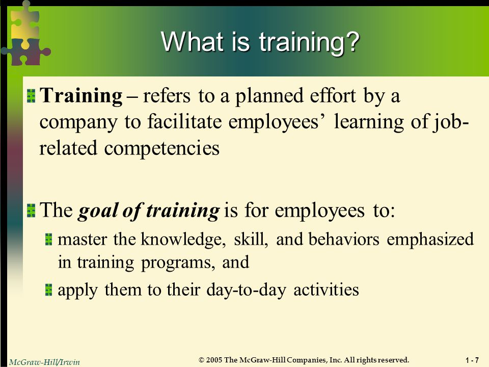 What is training Training – refers to a planned effort by a company to facilitate employees' learning of job-related competencies.