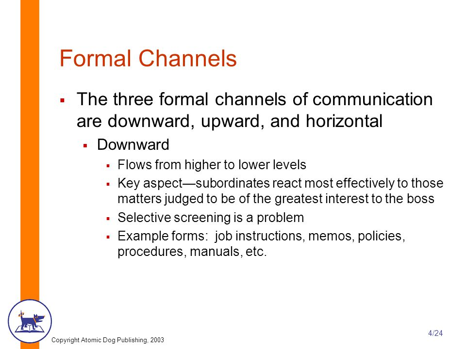 Formal Channels The three formal channels of communication are downward, upward, and horizontal. Downward.