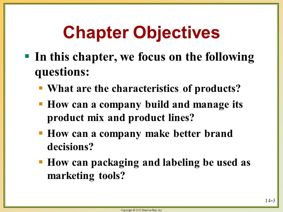 Chapter Objectives In this chapter, we focus on the following questions: What are the characteristics of products