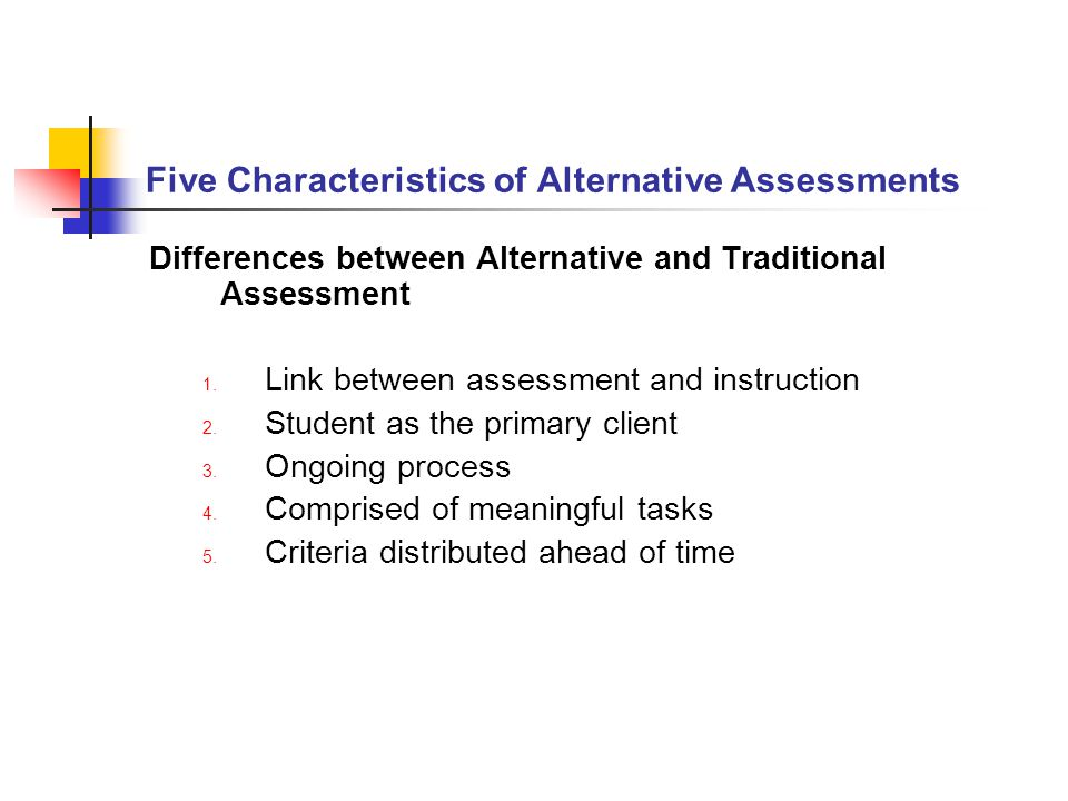 Five Characteristics of Alternative Assessments