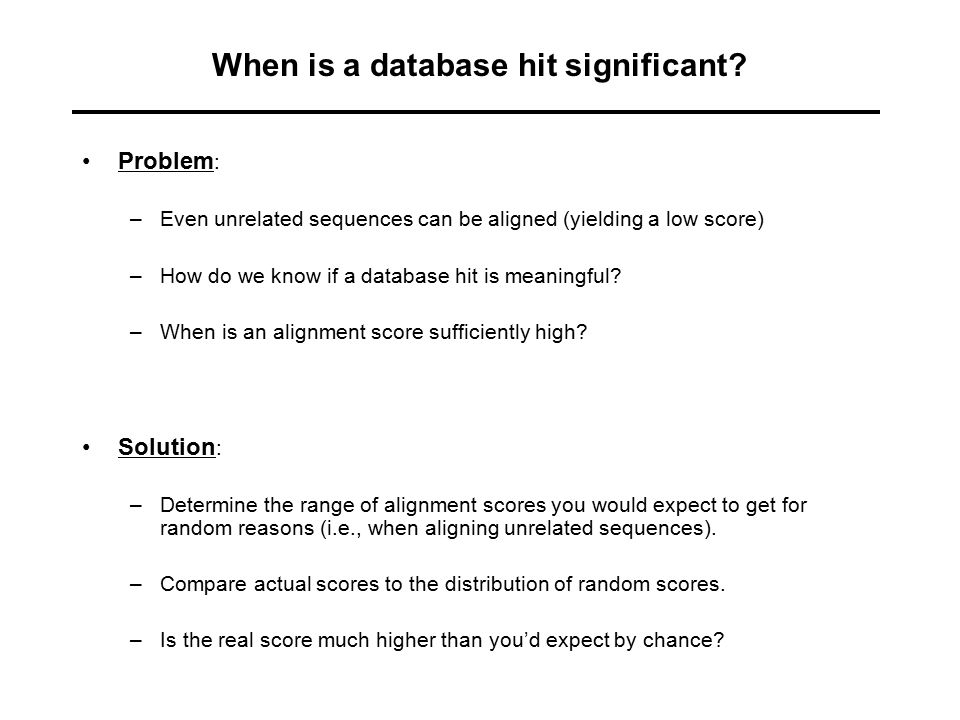 When is a database hit significant