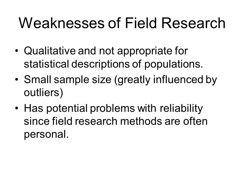 Weaknesses of Field Research