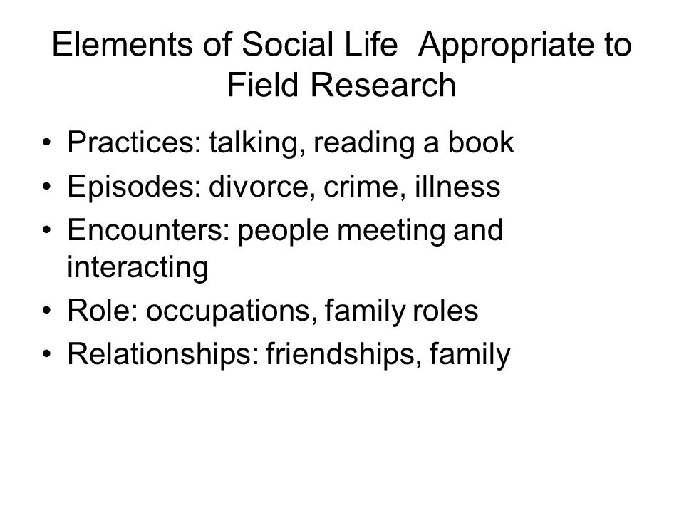 Elements of Social Life Appropriate to Field Research