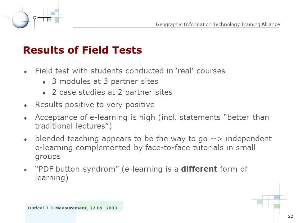 Results of Field Tests Field test with students conducted in 'real' courses. 3 modules at 3 partner sites.