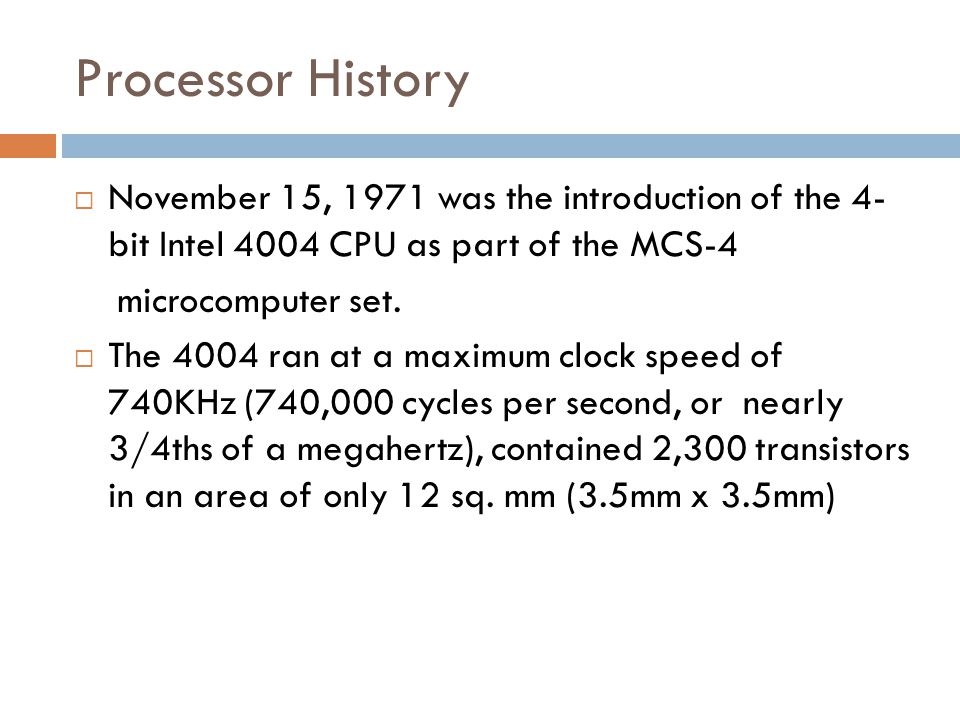 The 4004 Ran At A Maximum Clock Speed Of 740KHz 740000 Cycles Per Second Or Nearly 3 4ths Megahertz Contained 2300 Transistors In An Area Only