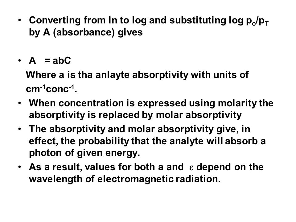 Converting from ln to log and substituting log po/pT by A (absorbance) gives