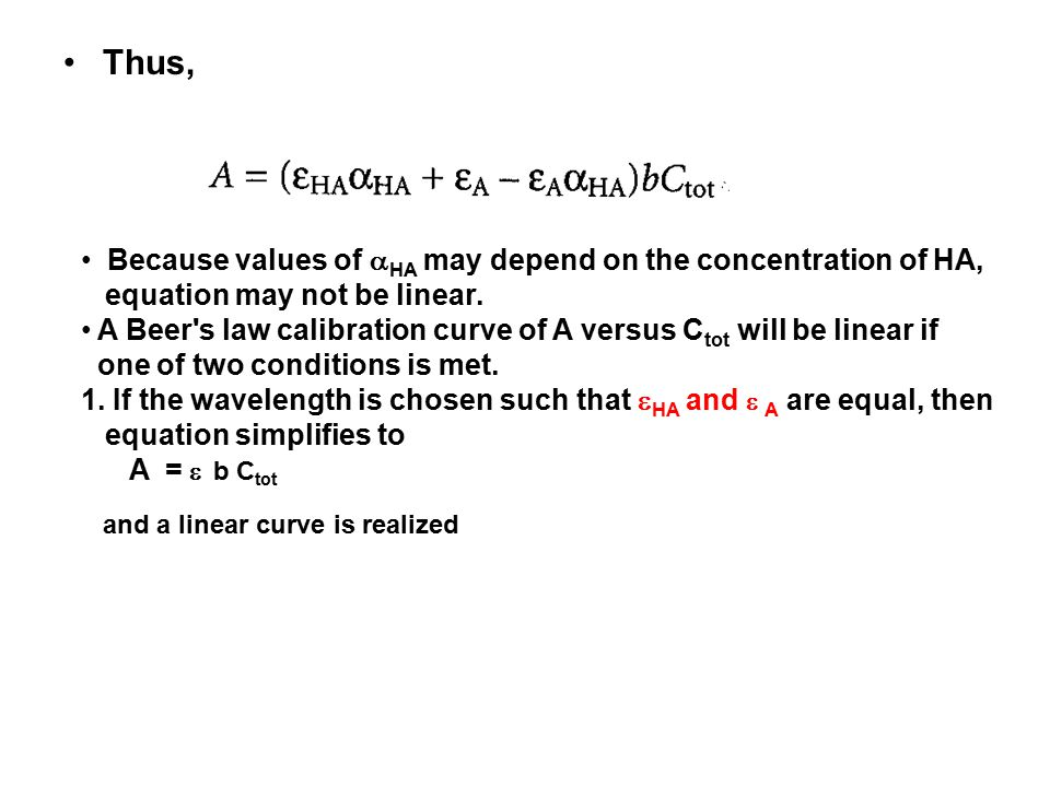Thus, Because values of HA may depend on the concentration of HA,