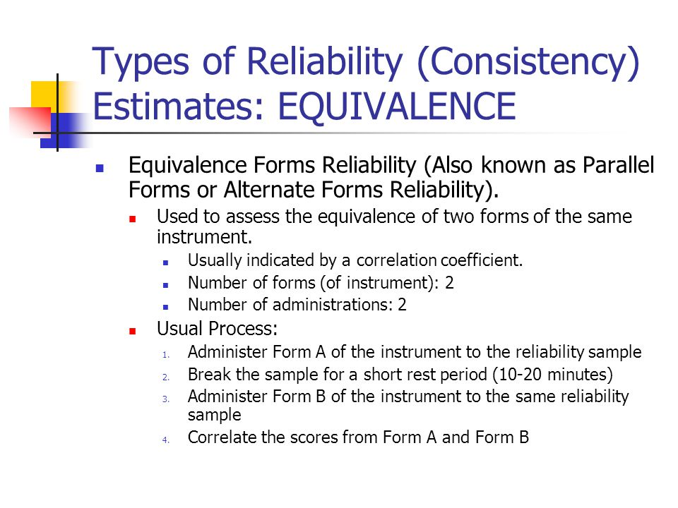 Types of Reliability (Consistency) Estimates: EQUIVALENCE