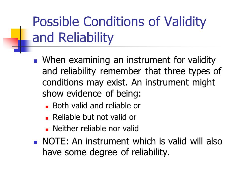 Possible Conditions of Validity and Reliability