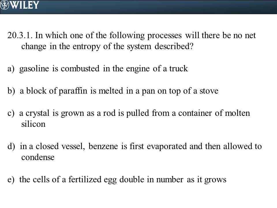 In which one of the following processes will there be no net change in the entropy of the system described