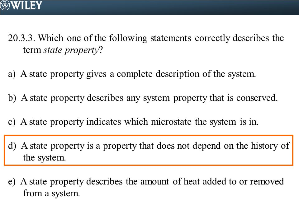 Which one of the following statements correctly describes the term state property