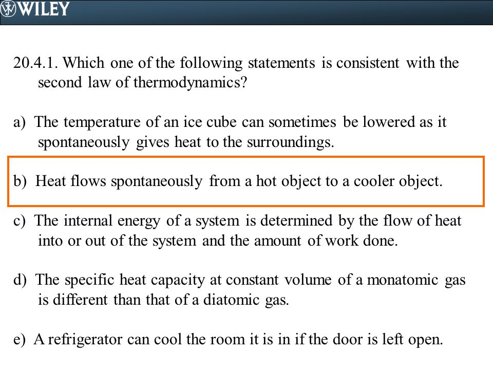 Which one of the following statements is consistent with the second law of thermodynamics