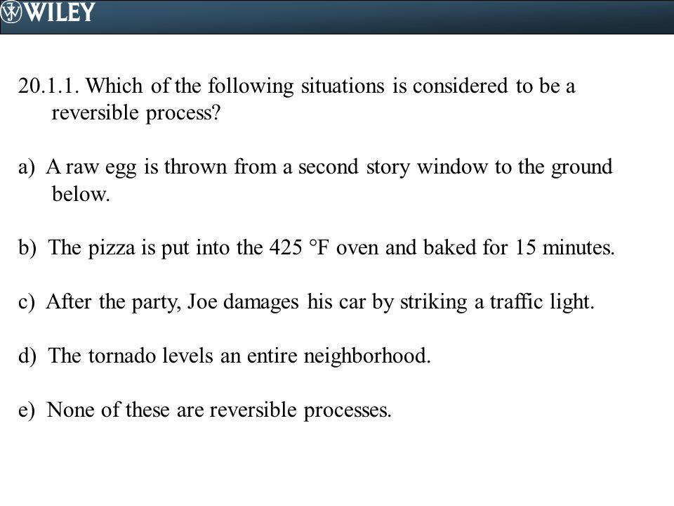 Which of the following situations is considered to be a reversible process