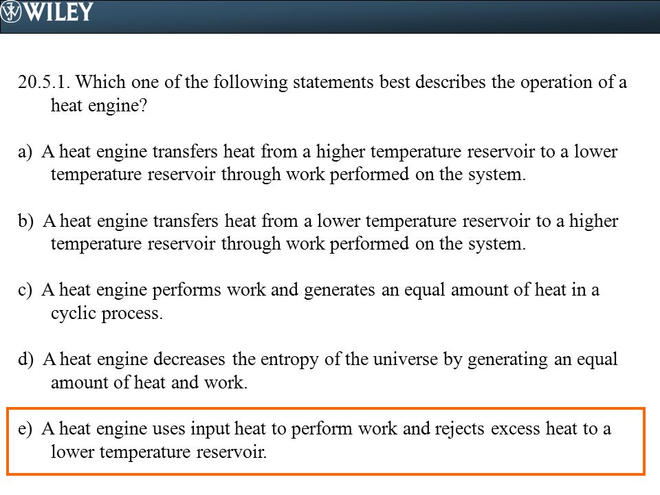 Which one of the following statements best describes the operation of a heat engine