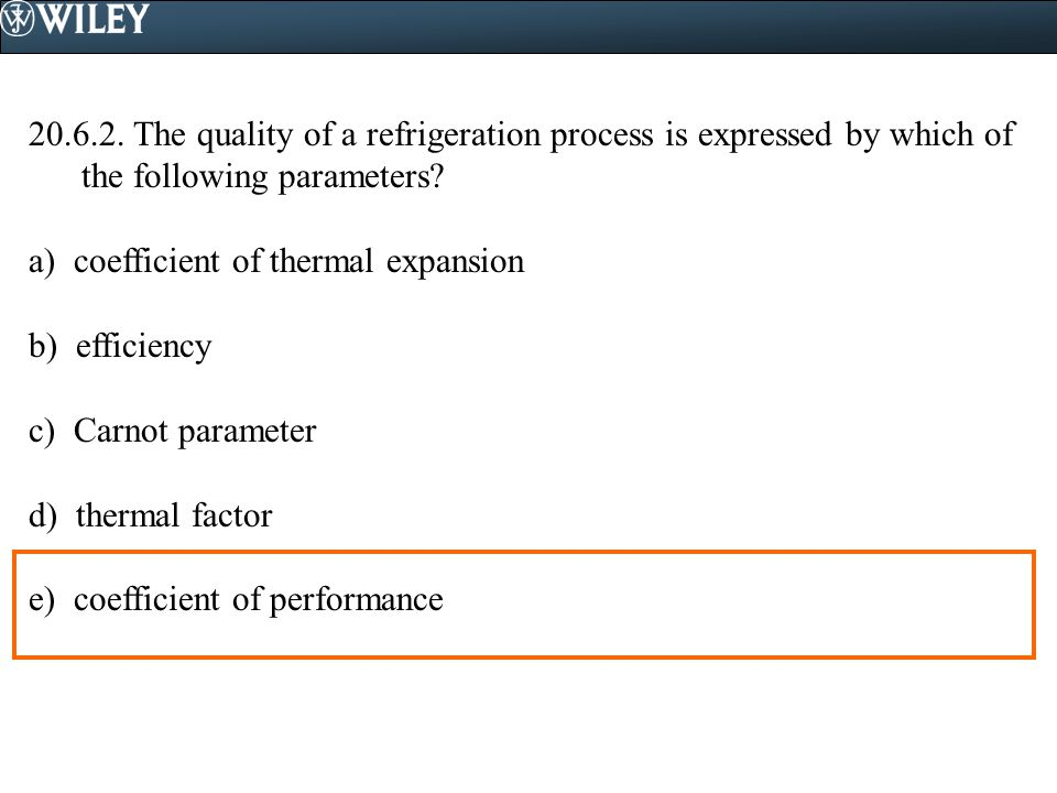 The quality of a refrigeration process is expressed by which of the following parameters