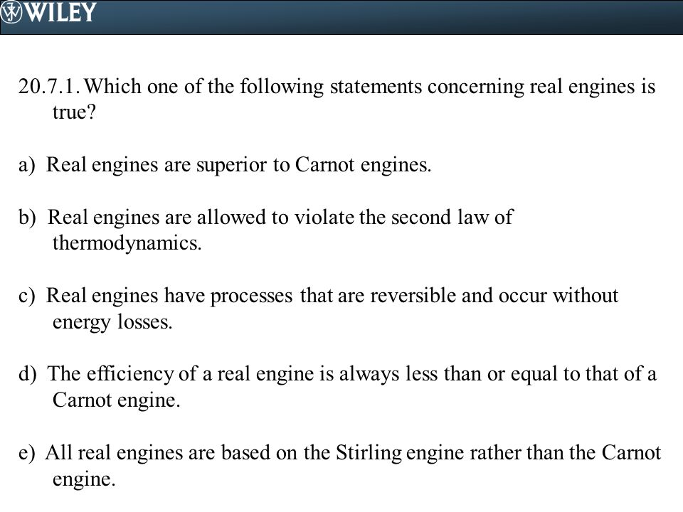 Which one of the following statements concerning real engines is true