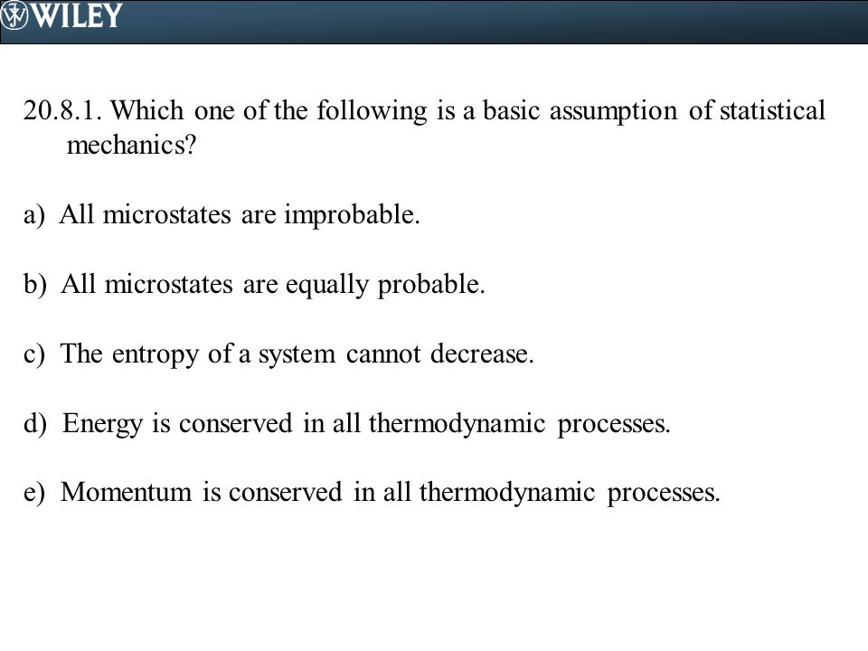 Which one of the following is a basic assumption of statistical mechanics