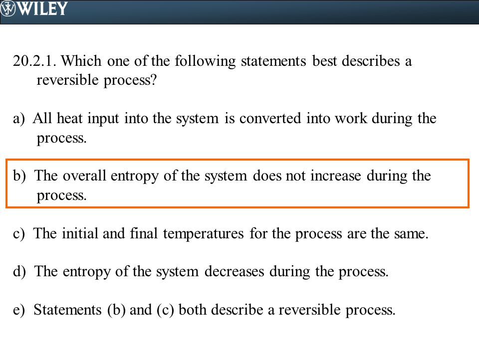 Which one of the following statements best describes a reversible process