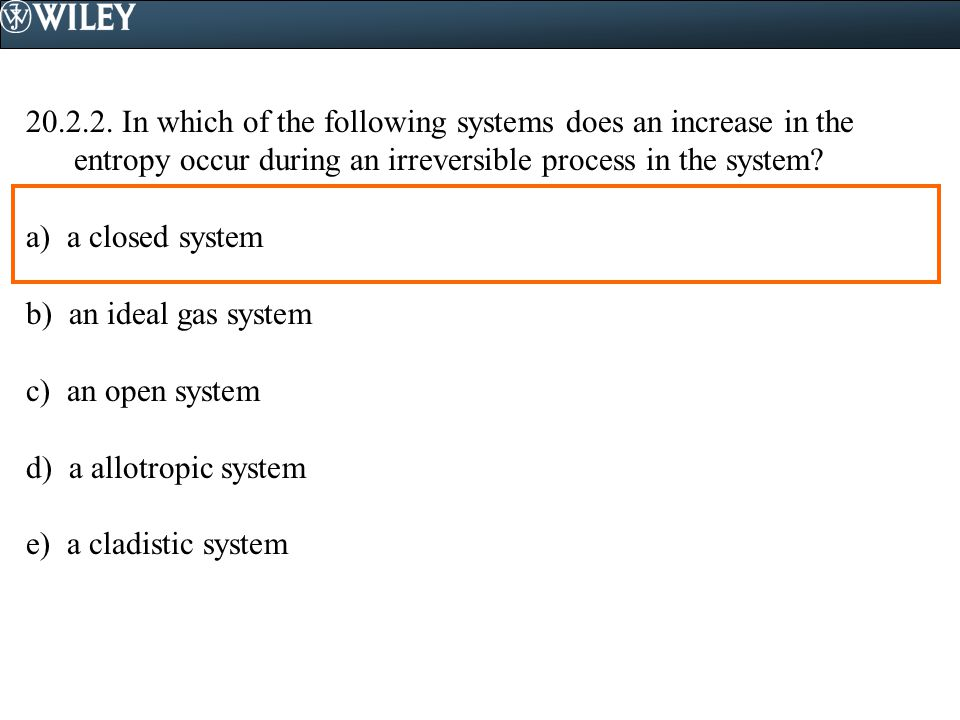 In which of the following systems does an increase in the entropy occur during an irreversible process in the system