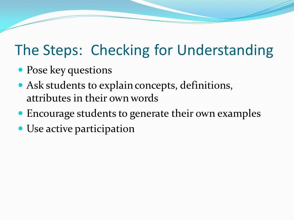 The Steps: Checking for Understanding