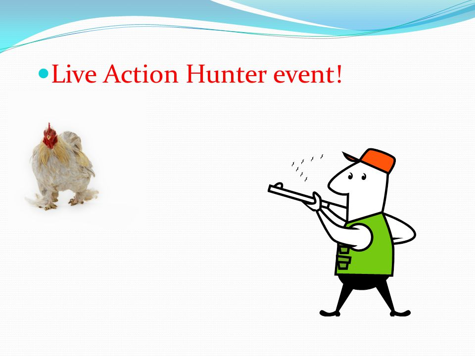 Live Action Hunter event!