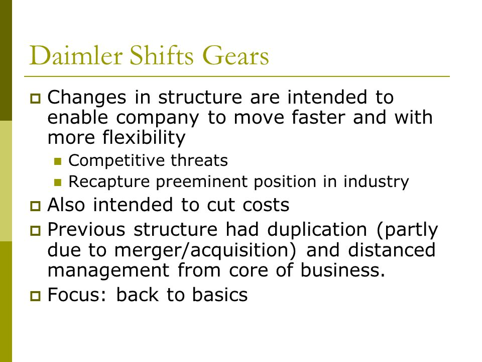 Daimler Shifts Gears Changes in structure are intended to enable company to move faster and with more flexibility.
