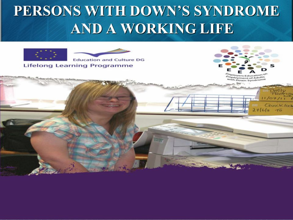 PERSONS WITH DOWN'S SYNDROME AND A WORKING LIFE